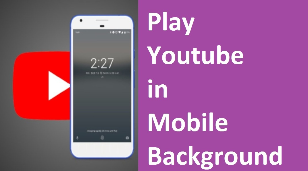 Play Youtube in Mobile Background