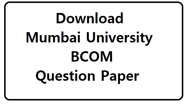 Download Mumbai University BCOM Question Paper